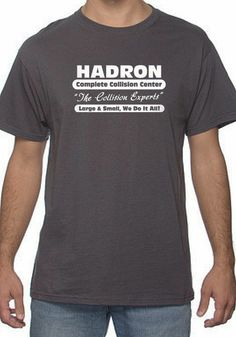 ba941c2ff Hadron collision experts large and small we do it all funny tshirt Funny  Tshirts
