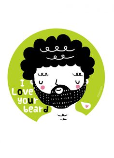I Love Your Beard illustration #wall #art (should put this in hubby's office!)