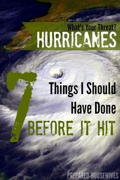How to Prepare For a Hurricane: 7 Things I Should Have Done Before It Hit! http://Prepared-Housewives.com #hurricanes #preparedness #disasters