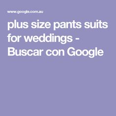 plus size pants suits for weddings - Buscar con Google