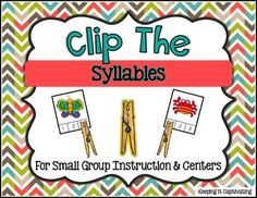 Clip the Syllables {Use clothespins to clip the number of syllables}