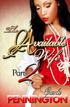 The Available Wife Part 2 by Carla Pennington… Books To Read, My Books, Reading Books, Urban Fiction Books, Archive Books, Black Authors, Page Turner, Book Nooks, Paperback Books