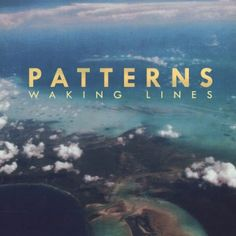 Patterns - Waking Lines (full official album stream)