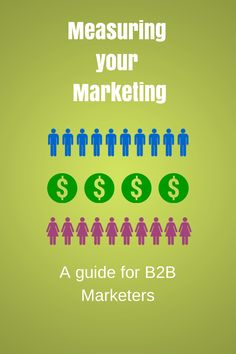 Measuring your Marketing - A Guide for B2B Marketers