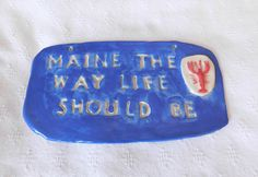 A personal favorite from my Etsy shop https://www.etsy.com/listing/398728671/maine-the-way-life-should-be