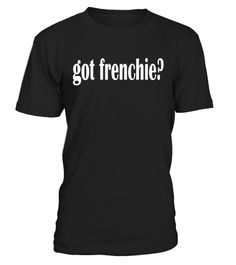 """# Got Frenchie? T Shirt- Classic Fit French Bulldog T Shirt .  Special Offer, not available in shops      Comes in a variety of styles and colours      Buy yours now before it is too late!      Secured payment via Visa / Mastercard / Amex / PayPal      How to place an order            Choose the model from the drop-down menu      Click on """"Buy it now""""      Choose the size and the quantity      Add your delivery address and bank details      And that's it!      Tags: french, frenchie…"""