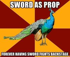 SWORDS ARE THE BEST. I was SOOO honored and excited last show to get to SWORD FIGHT. :D and got to keep my sword :DDD