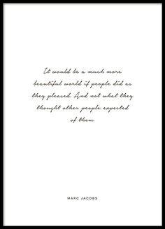 Poster mit Zitat von Marc Jacobs, dem bekannten Modedesigner. Typografie-Poster mit schöner Schreibschrift, das perfekt in eine stilvolle moderne Einrichtung passt. Das Poster kann alleine oder zusammen mit anderen Postern in einer Collage aufgehängt werden. www.desenio.de
