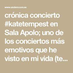 crónica concierto #katetempest en Sala Apolo; uno de los conciertos más emotivos que he visto en mi vida (te lo digo)