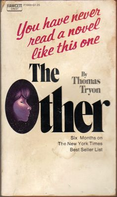 The Other by Thomas Tryon. My FAVORITE scary book, and the movie terrified me as a child.