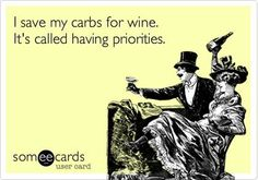 I save my carbs for wine.  It's called having proprieties! #Etchingx #wine #humor