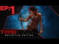 Tomb Raider Definitive Edition Gameplay Walkthrough Part 1