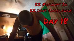 22 Pushups In 22 Days Challenge - Day 18