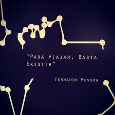 """Para Viajar, Basta Existir"" Frase del escritor portugués Fernando Pessoa - via marialeonstyle"