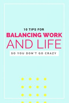 10 tips for balancing work + life when working from home so you don't go CRAZY!