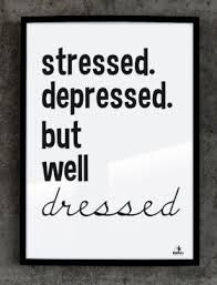 stressed depressed but well dressed - Google-Suche