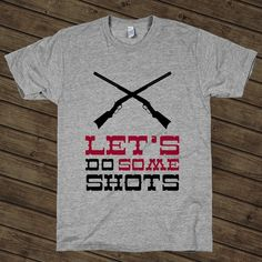 Lets Do Some Shots on an Athletic Grey T Shirt  t shirt, shirt, tank, top, tank top, racerback, funny, nerdy, geek, nerd, comic, book, tv, retro, vintage, clothes, summer, spring, graphic, tee, swag, dress, hipster, pink, girls, boys, men, women, cowboy, cowgirl, south, southern, country, horse, rodeo, hunt, hunting, shoot, shot, beer, whiskey, moonshine, texas, alabama, georgia, new mexico, mexico, lasso, rope, cattle, farming, chicken, sale,