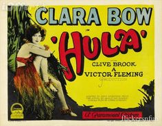 Hula is a silent film by Victor Fleming, based on the novel Hula, a Romance of Hawaii by Armine von Tempski. Baba Yaga, Pulp Fiction, Vintage Movies, Vintage Posters, Tiki Hawaii, Victor Fleming, Clara Bow, Vintage Tiki, Pre Code