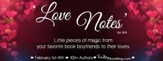 It's that time of the year for some beautiful Love Notes from your book boyfriends...the giveaway is also nice too!