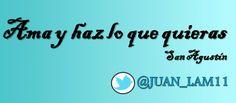 Ama y haz lo que quieras (San Agustín) https://twitter.com/juan_lam11 @juan_lam11