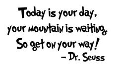 Dr Seuss Quote 'Today Is Your Day' Vinyl Wall Decal by InitialYou, $12.95