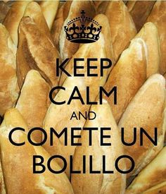 Keep calm and comete un bolillo, #temblor