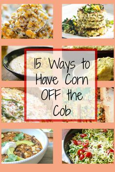 Roundup of 15 recipes for eating corn OFF the cob, from The Wimpy Vegetarian. #Parade #CommunityTable #corn