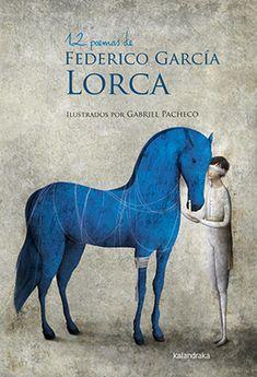 12 poesie di Federico García Lorca It - Lorca / Gabriel Pacheco Gabriel Pacheco, Poesia Visual, Blue Horse, Black Horses, Horse Sculpture, Equine Art, Illustrations, Horse Art, Children's Book Illustration