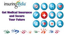 become more costly.  For Compare: http://www.insuringindia.com/general-insurance/health/health-home.aspx