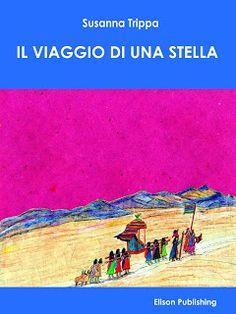La Maison dei Libri: Autori Emergenti: IL VIAGGIO DI UNA STELLA di Susa...