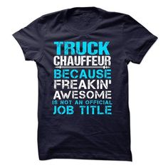 TRUCK CHAUFFEUR - #gift for women #cheap gift. PRICE CUT  => https://www.sunfrog.com/LifeStyle/TRUCK-CHAUFFEUR.html?id=60505