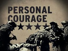 Face fear, danger or adversity (physical or moral). Personal courage has long been associated with our Army. With physical courage, it is a matter of enduring physical duress and at times risking personal safety. Facing moral fear or adversity may be a long, slow process of continuing forward on the right path, especially if taking those actions is not popular with others. You can build your personal courage by daily standing up for and acting upon the things that you know are honorable.