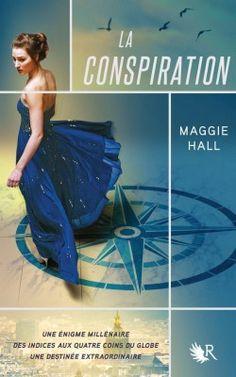 Découvrez La Conspiration, tome 1, de Maggie Hall sur Booknode, la communauté du livre.  #jeveuxlire Juin 2015
