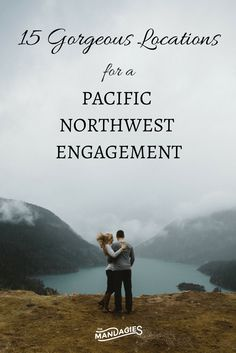 15 Gorgeous PNW Locations For An Engagement Shoot (Pt 2) - The Mandagies