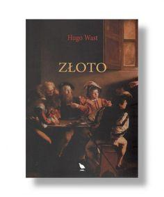 Hugo-Wast-Zloto_[1052]_480 Okayama, Presidents, Acting, Rabin, Politics, Feelings, American, Books, Movie Posters