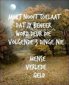 Mooi se goed Woman Quotes, Life Quotes, Afrikaanse Quotes, Special Words, Money Quotes, Strong Quotes, Good Morning Quotes, Creative Words, True Words