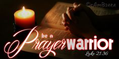 Godly Quotes, Inspirational Bible Verses Images..  cambraza: be a Prayer Warrior