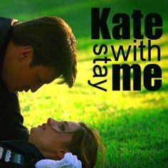 """I love you. I love you, Kate."""