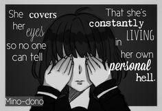 Ela cobre os olhos para que ninguém possa dizer que ela está constantemente vivendo em seu próprio inferno pessoal.