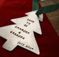 "Christmas Tree shaped ornament that is hand stamped with ""Soon To Be Grandma  Grandpa"" and a month and year. Pinned for BabyBump, the #1 mobile pregnancy app with built-in social network. babybumpapp.com"