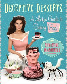 Deceptive Desserts by Christine McConnell