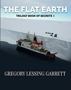 The Flat Earth Trilogy book of secrets 1 - (Gregory Garrett)