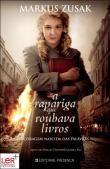 """A Rapariga Que Roubava Livros, Markus Zusak, Editorial Presença"""". Compre livros na Fnac.pt."""