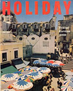 Holiday Magazine cover photo by Slim Aarons. Collage Foto, Wall Collage, To Infinity And Beyond, Holiday Travel, Holiday Beach, Vintage Travel, Picture Wall, Travel Posters, Surface Design