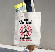 I'm Just A girl who fell in love with a firefighter in dirty turnouts Tote Bag