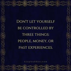 Best Quotes About Success: Don't let yourself be controlled by three things. - Hall Of Quotes Best Success Quotes, Great Quotes, Quotes To Live By, Me Quotes, Motivational Quotes, Inspirational Quotes, Qoutes, It Goes On, Meaningful Quotes