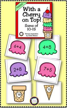 FREE First graders will love to practice addition with sums of 10 through 15 with this easy-prep game for 2 or 3 players. Stack up the matching scoops and put a cherry on top! http://primaryinspiration.blogspot.com/2015/07/ice-cream-with-cherry-on-top-addition.html