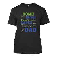 (Tshirt Coupons) Some Super Heroes dont have capes they are called Dad [Top Tshirt Facebook] Hoodies Tee Shirts