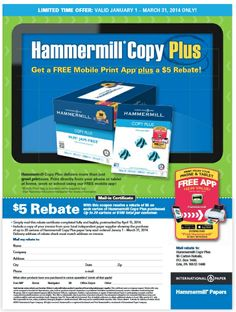 Hammermill Copy Plus delivers more than just great printouts. Print directly from your phone or tablet at home, work or school!  Free $5 Rebate and Mobile App w/ Purchase!  http://www.iteminfo.com/ItemInfoFiles/Extras/Rebate/HAM-2014Q1-FREEMobileApp.pdf