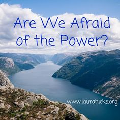 Laura Hicks: Are We Afraid of the Power?